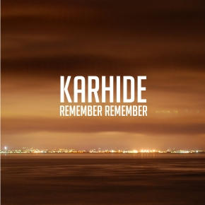 Karhide – Remember Remember EP (Field Records, 2/12/13)