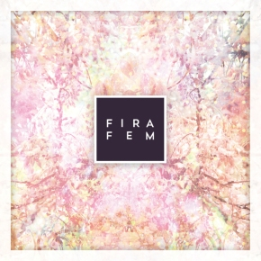 Fira Fem – Fira Fem (Aloud Music Ltd, 18/11/13)